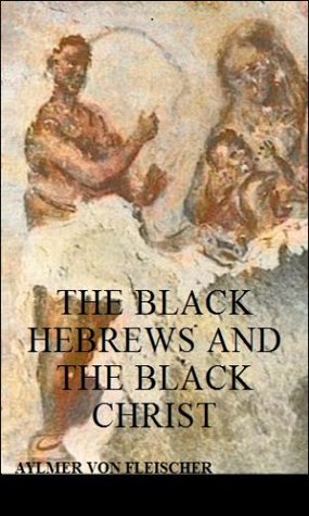 The Black Hebrews and the Black Christ