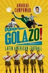 Golazo!: A History of Latin American Football