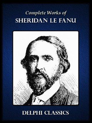 Delphi Complete Works of Sheridan Le Fanu