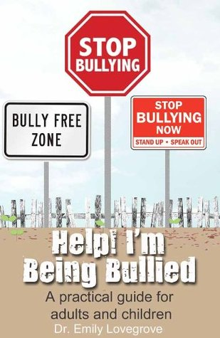 Help! I'm Being Bullied - 10 practical strategies to stop bullying