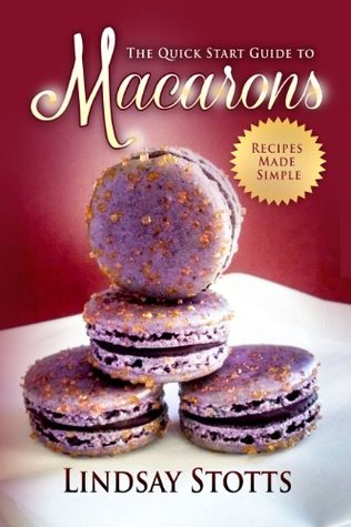 the-quick-start-guide-to-macarons-recipes-made-simple