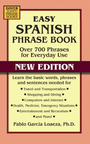Easy Spanish Phrase Book New Edition: Over 700 Phrases for Everyday Use: Over 700 Phrases for Everyday Use