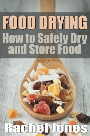Food Drying: How to Safely Dry and Store Food