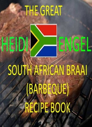 The Best South African Braai (Barbeque) Recipes