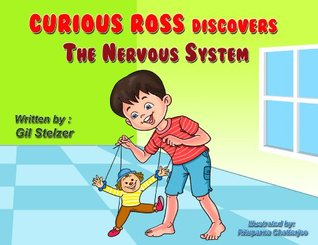 Children's book: Curious Ross discovers The Nervous System (Curious and smart children's books collection, ages 4-9)
