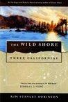 The Wild Shore (Three Californias #1)