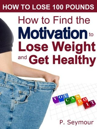 How to find the motivation to lose weight and get healthy by p seymour 18892870 ccuart Images