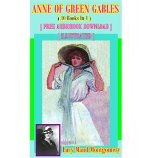 Anne of Green Gables: 10 Books in 1 [Free Audiobook Dowmload]