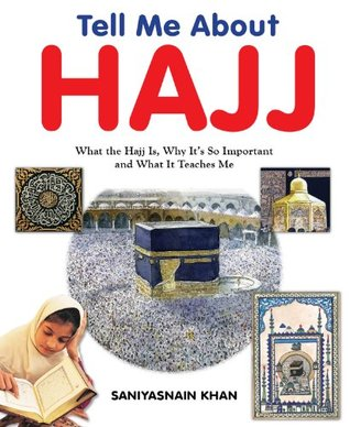 Tell Me About Hajj: Islamic Children's Books on the Quran, the Hadith and the Prophet Muhammad