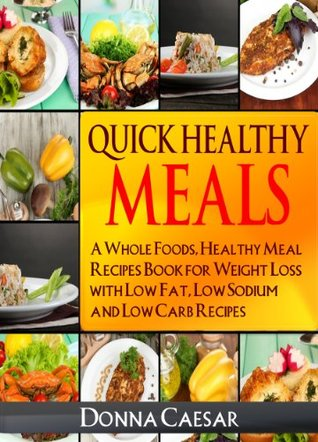 Quick healthy meals a whole foods healthy meal recipes book for 21462840 forumfinder Gallery