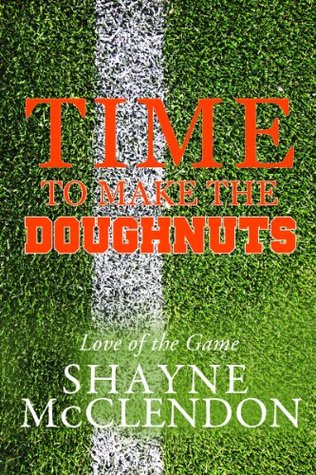 Time to Make the Doughnuts (Love of the Game, #3)