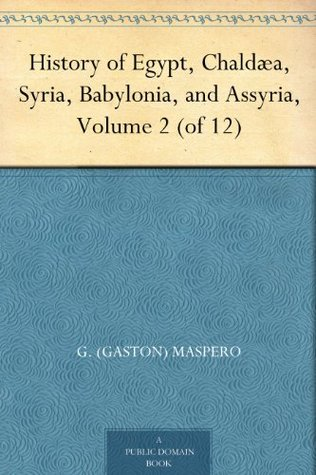 History of Egypt, Chaldæa, Syria, Babylonia, and Assyria, Volume 2 (of 12)