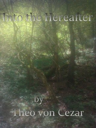 Into the Hereafter