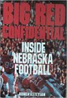 Big Red Confidential: Inside Nebraska Football