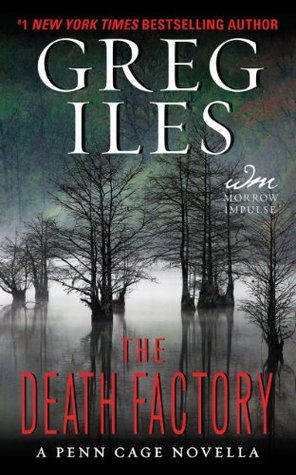 The Death Factory by Greg Iles