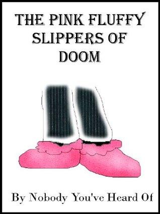 N.Y.H.O. 2012 - Week 01 - The Pink Fluffy Slippers of Doom