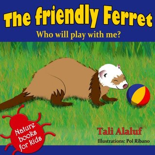 Animals Stories - The friendly Ferret - Who will play with me? (Nature books for kids series)
