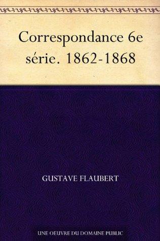 Correspondance 5e série. 1862-1868