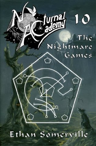 The Nightmare Games (Nocturnal Academy, #10)