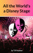 All the World's a Disney Stage