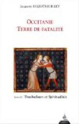 Reviews Occitanie Terre De Fatalité. Tome III Troubadours et Spiritualités