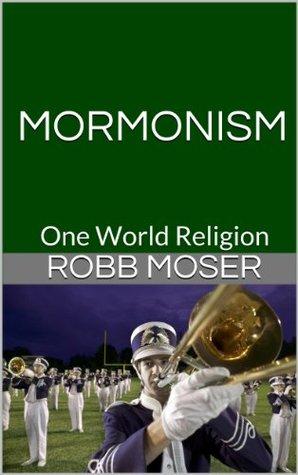 Mormonism: One World Religion