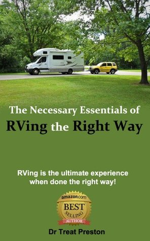 RVing Guidebook: The Necessary Essentials of RVing The Right Way: RVing is the ultimate experience when done the right way! (Advice & How To)