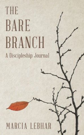 The Bare Branch: A Discipleship Journal