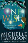 One Wish by Michelle Harrison