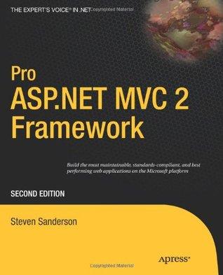 Pro ASP.NET MVC 2 Framework by Steven Sanderson