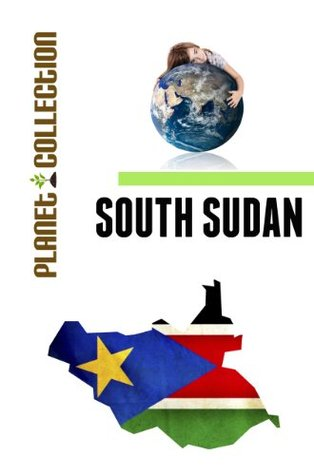South Sudan: Picture Book (Educational Children's Books Collection) - Level 2 (Planet Collection)