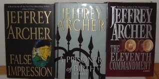 A Prisoner of Birth/False Impression/the Eleventh Commandment by Jeffrey Acher (3 Books)