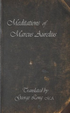 Meditations of Marcus Aurelius (Annotated)
