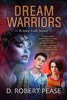Dream Warriors (Joey Cola, #1)