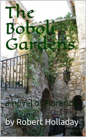 The Boboli Gardens: a novel of Florence