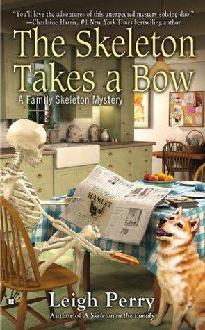 The Skeleton Takes a Bow (Family Skeleton Mystery, #2)