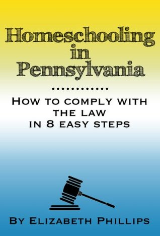 Homeschooling in Pennsylvania: How to Comply with the Law in 8 Easy Steps! (Practical Homeschool Resources)