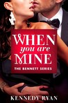 When You Are Mine (The Bennetts, #1)