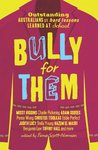 Bully for Them: Outstanding Australians on Hard Lessons Learned at School