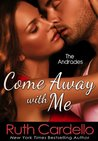Come Away with Me (The Andrades, #1)