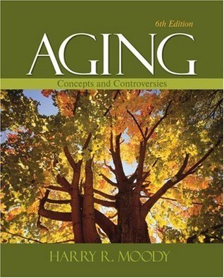 Aging: Concepts and Controversies 6th Edition (Book Only)