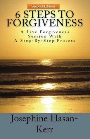 6 Steps To Forgiveness: A Live Forgiveness Session With A ...