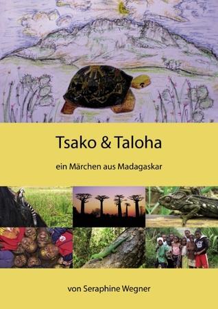 Tsako & Taloha: ein Märchen aus Madagaskar
