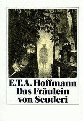 Das Fräulein von Scuderi. Mit Illustrationen von Hugo Steiner-Prag und einem Nachwort von Jochen Schmidt