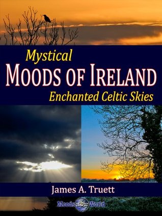Mystical Moods of Ireland: Enchanted Celtic Skies