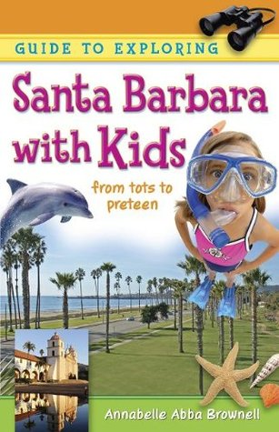Guide To Exploring Santa Barbara with Kids: From Tots to Preteens