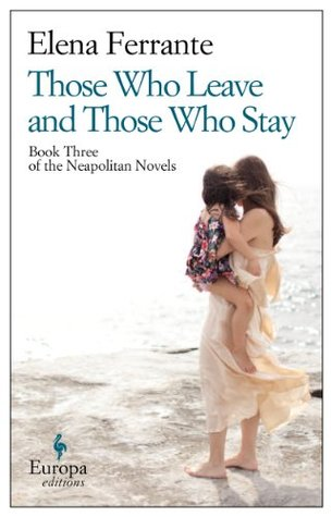 Ebook Those Who Leave and Those Who Stay by Elena Ferrante TXT!