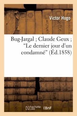 Bug-Jargal / Claude Geux / Le Dernier Jour d'un condamné