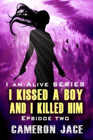 I Kissed a Boy and I Killed Him ( I Am Alive Episode 2 )