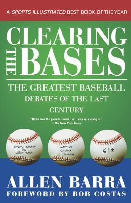 clearing-the-bases-the-greatest-baseball-debates-of-the-last-century
